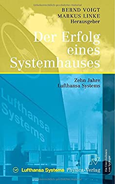 Der Erfolg Eines Systemhauses: Zehn Jahre Lufthansa Systems 9783790816624