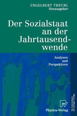 Der Sozialstaat an Der Jahrtausendwende: Analysen Und Perspektiven 9783790813531