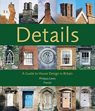 Details: A Guide to House Design in Britain 9783791329697