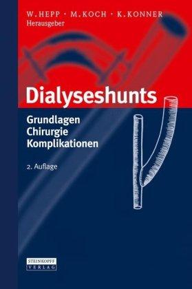 Dialyseshunts: Grundlagen - Chirurgie - Komplikationen 9783798515710