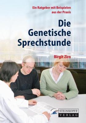 Die Genetische Sprechstunde: Ein Ratgeber Mit Beispielen Aus Der Praxis 9783798518643