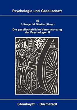 Die Gesellschaftliche Verantwortung Der Psychologen II: Die Diskussion in Der Bundesrepublik Deutschland 9783798506015