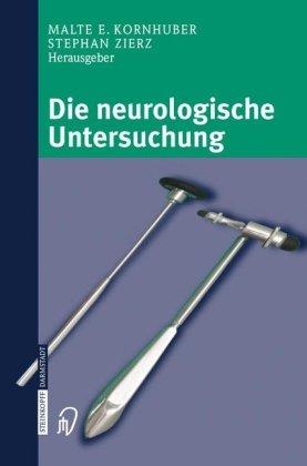 Die neurologische Untersuchung M.E. Kornhuber, S. Zierz