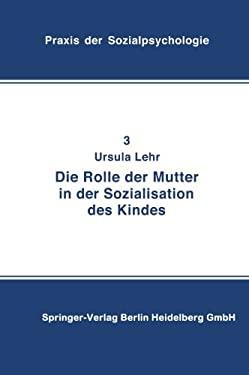 Die Rolle Der Mutter in Der Sozialistation Des Kindes 9783798505001