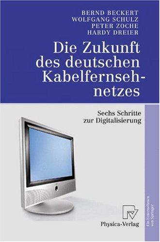 Die Zukunft Des Deutschen Kabelfernsehnetzes: Sechs Schritte Zur Digitalisierung 9783790815849