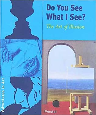 Do You See What I See?: The Art of Illusion 9783791324883