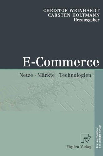 E-Commerce: Netze, M Rkte, Technologien 9783790815252