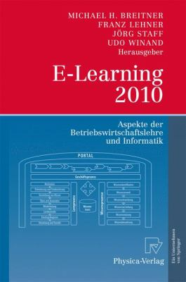 E-Learning 2010: Aspekte Der Betriebswirtschaftslehre Und Informatik 9783790823547