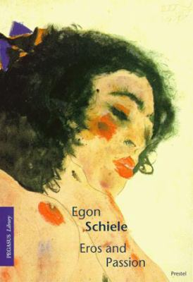 Egon Schiele, Eros and Passion 9783791322292