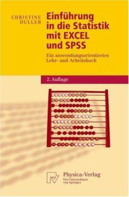 Einf Hrung in Die Statistik Mit Excel Und SPSS: Ein Anwendungsorientiertes Lehr- Und Arbeitsbuch 9783790819113