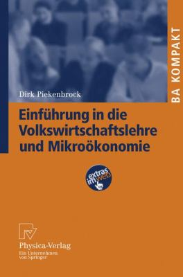 Einfuhrung In die Volkswirtschafteslehre Und Mikrookonomie 9783790819854