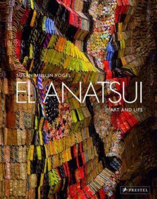 El Anatsui: Art and Life 9783791346502