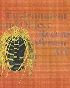 Environment and Object: Recent African Art 9783791352091