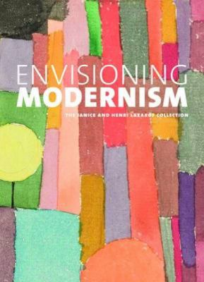 Envisioning Modernism: The Janice and Henri Lazarof Collection 9783791352015