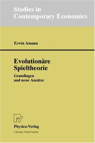 Evolution Re Spieltheorie: Grundlagen Und Neue ANS Tze 9783790812077