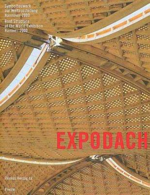 Expo Roof: The Symbolic Timber Structure of the World Exhibition Hanover 2000 9783791323824
