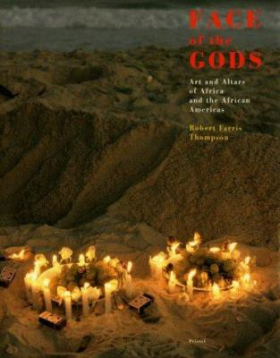 Face of the Gods: Art and Altars of Africa and the African Americas 9783791312811