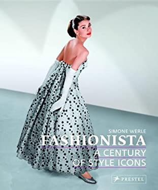 Fashionista: A Century of Style Icons 9783791339368