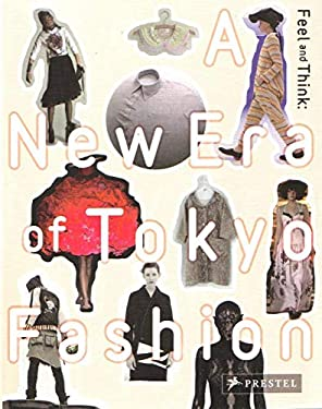 Feel and Think: A New Era of Tokyo Fashion 9783791351902