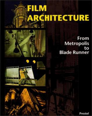 Film Architecture: From Metropolis to Blade Runner 9783791321639