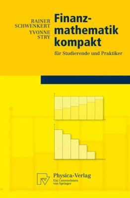 Finanzmathematik Kompakt: F R Studierende Und Praktiker 9783790821598