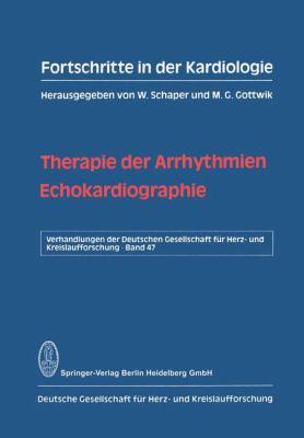 Fortschritte in Der Kardiologie: Therapie Der Arrhythmien. Echokardiographie 9783798505988