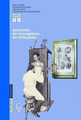 Geschichte Der Grenzgebiete Der Orthop Die 9783798513457