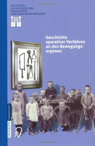 Geschichte Operativer Verfahren an Den Bewegungsorganen 9783798512313