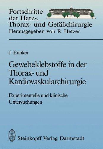 Gewebeklebstoffe in Der Thorax- Und Kardiovaskularchirurgie: Experimentelle Und Klinische Untersuchungen 9783798509641