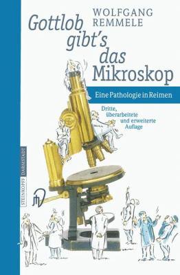 Gottlob Gibt's Das Mikroskop: Eine Pathologie in Reimen 9783798513785
