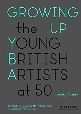 Growing Up: The Young British Artists at 50 9783791347028