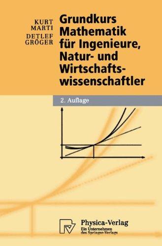 Grundkurs Mathematik Fur Ingenieure, Natur- Und Wirtschaftswissenschaftler 9783790801002