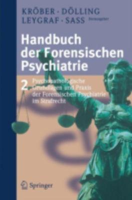 Handbuch Der Forensischen Psychiatrie: Band 2: Psychopathologische Grundlagen Und Praxis Der Forensischen Psychiatrie Im Strafrecht 9783798514478