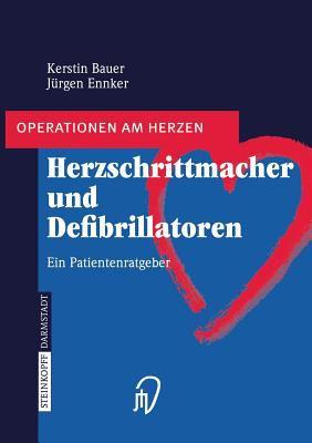 Herzschrittmacher Und Defibrillatoren: Ein Patientenratgeber 9783798514782