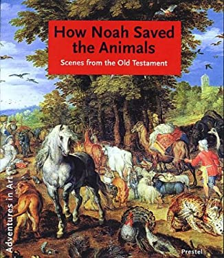 How Noah Saved the Animals: Scenes from the Old Testament 9783791331676