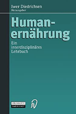 Humanernahrung: Ein Interdisziplinares Lehrbuch 9783798510272