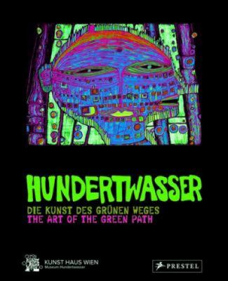 Hundertwasser: Die Kunst Des Grunen Weges/The Art Of The Green Path 9783791351568