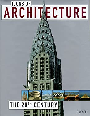 Icons of Architecture: The 20th Century 9783791319490