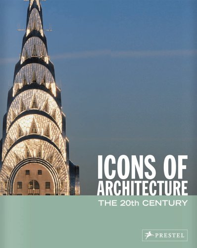 Icons of Architecture: The 20th Century 9783791333984