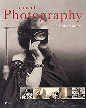 Icons of Photography: The 19th Century 9783791327716
