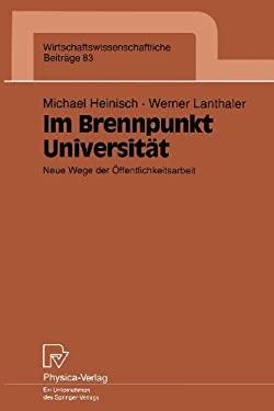 Im Brennpunkt Universitat: Neue Wege Der A-Ffentlichkeitsarbeit 9783790807134