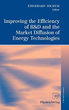 Improving the Efficiency of R&d and the Market Diffusion of Energy Technologies 9783790821536