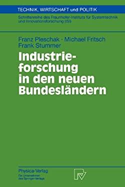 Industrieforschung in Den Neuen Bundesl Ndern 9783790812886