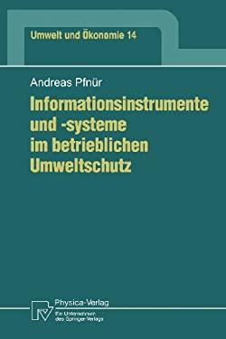 Informationsinstrumente Und -Systeme Im Betrieblichen Umweltschutz 9783790808940