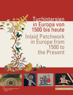 Inlaid Patchwork in Europe from 1500 to the Present 9783795422172