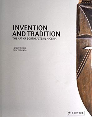 Invention and Tradition: The Art of Southeastern Nigeria 9783791346007