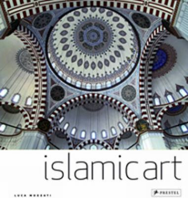 Islamic Art: Architecture, Painting, Calligraphy, Cermics, Glass, Carpets