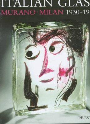 Italian Glass: Murano-Milan 1930-1970 9783791317366