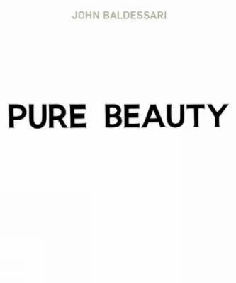 John Baldessari: Pure Beauty 9783791343457