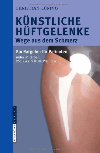 Kunstliche Huftgelenke: Wege Aus Dem Schmerz 9783798518919